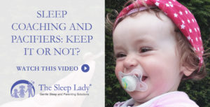sleep coaching and pacifiers