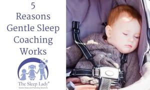 5 Reasons Gentle Sleep Coaching Works