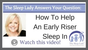 Question of the week- How To Help An Early Riser Sleep